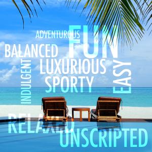 Oasis is fun, luxurious, sporty, easy, relaxed, unscripted, indulgent, balanced, adventurous